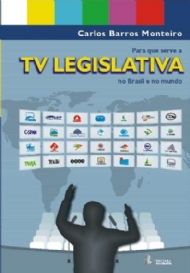 PARA QUE SERVE A TV LEGISLATIVA NO BRASIL E NO MUNDO