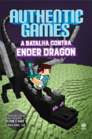 Authentic Games: A batalha contra Ender Dragon