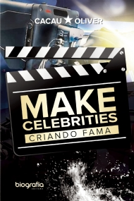 Make Celebrities - Criando Fama